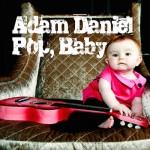Adam Daniel - Pop, Baby